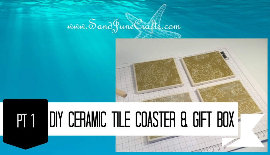 Mother's Day Series – DIY Ceramic Tile Coasters and Gift BoxPt1