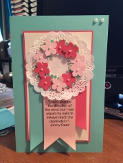 This card came with a request to have this quote included. I carried the theme over with banners, flowers, colours and pearl accents-card front.