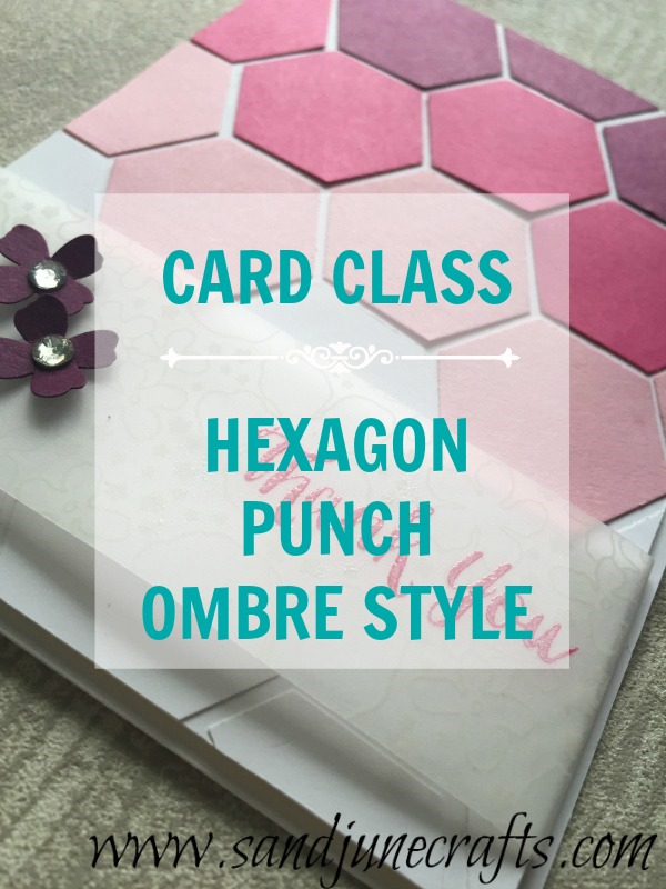 Card Class – Hexagon Punch Ombre Style