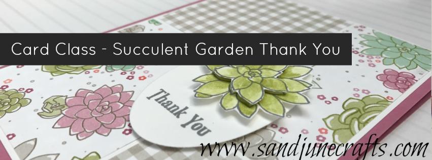 Card Class – Succulent GardenThankyou